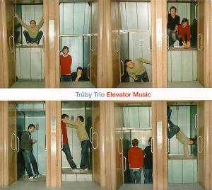 Cover - Trüby Trio: Elevator Music