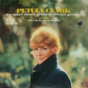 Cover - Petula Clark: Other Man's Grass Is Always Greener, The