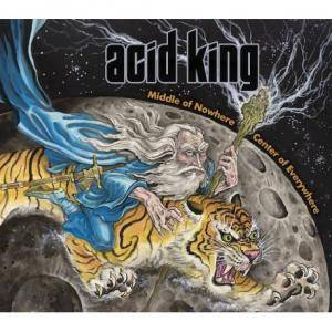 Acid King: Middle Of Nowhere, Center Of Everywhere - Cover