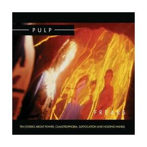Cover - Pulp: Freaks. Ten Stories About Power, Claustrophobia, Suffocation And Holding Hands