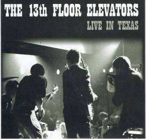 Cover - 13th Floor Elevators, The: Live In Texas