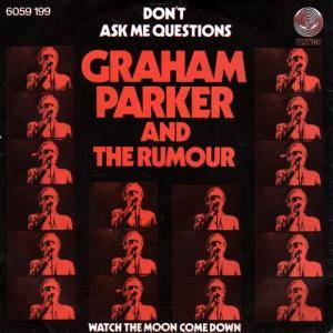 Cover - Graham Parker And The Rumour: Don't Ask Me Questions