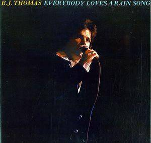 Cover - B.J. Thomas: Everybody Loves A Rain Song