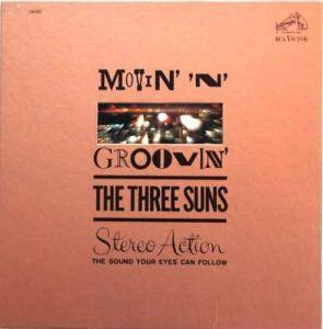 Cover - Three Suns, The: Movin' 'n' Groovin'