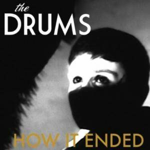 Cover - Drums, The: How It Ended