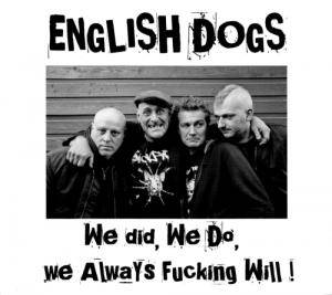 Cover - English Dogs: We Did, We Go, We Always Fucking Will!