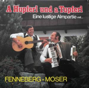 Cover - Fenneberg-Moser: Hupferl Und A Tupferl, A