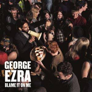 Cover - George Ezra: Blame It On Me