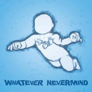 Cover - Nothing: Whatever Nevermind