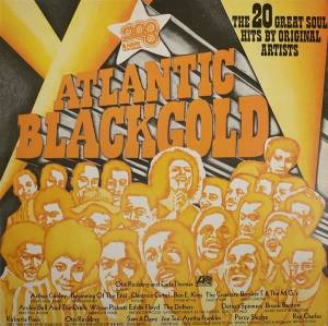 Cover - Beginning Of The End, The: Atlantic Blackgold ( The 20 Great Soul Hits By Original Artists)
