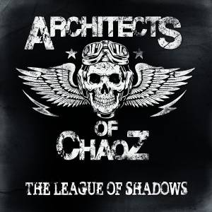 Architects Of Chaoz: League Of Shadows, The - Cover