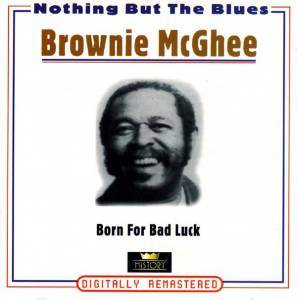Cover - Brownie McGhee: Nothing But The Blues / Born For Bad Luck