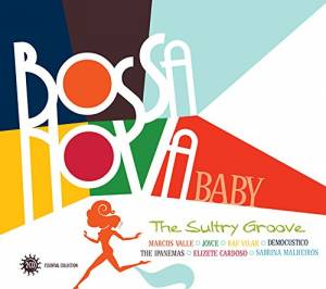 Cover - Elizete Cardoso: Bossa Nova Baby: The Sultry Groove