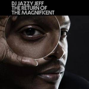 DJ Jazzy Jeff: Return Of The Magnificent, The - Cover