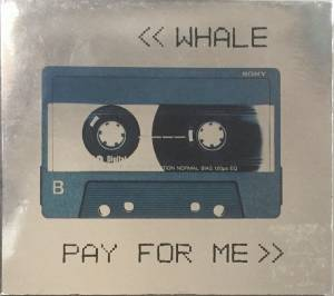 Cover - Whale: Pay For Me