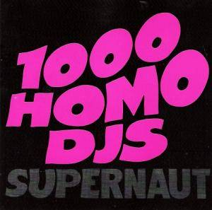 1000 Homo DJs: Supernaut - Cover