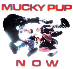 Cover - Mucky Pup: Now