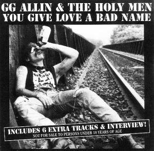 GG Allin & The Holy Men: You Give Love A Bad Name - Cover