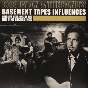 Cover - Rays, The: Bob Dylan & The Band's Basement Tapes Influences - Original Versions Of The Big Pink Recordings