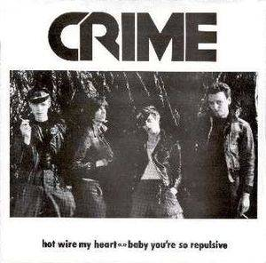 Cover - Crime: Hot Wire My Heart / Baby You're So Repulsive