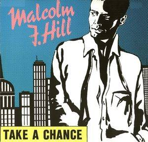 Cover - Malcolm J. Hill: Take A Chance