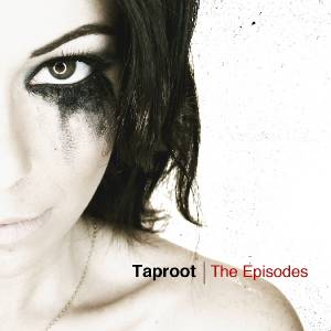 Cover - Taproot: Episodes, The