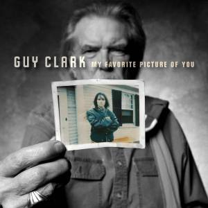 Guy Clark: My Favorite Picture Of You - Cover