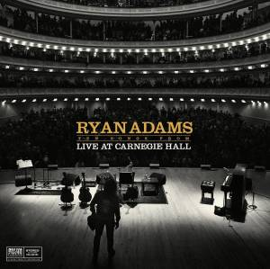 Ryan Adams: Ten Songs From Live At Carnegie Hall - Cover