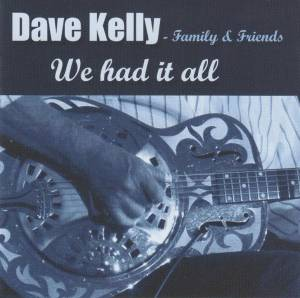 Cover - Dave Kelly: We Had It All