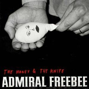 Cover - Admiral Freebee: Honey & The Knife, The