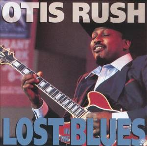 Cover - Otis Rush: Lost In The Blues