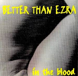 Cover - Better Than Ezra: In The Blood