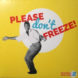 Cover - Otis Blackwell: Please Don't Freeze - Early Black Rock'n Roll III