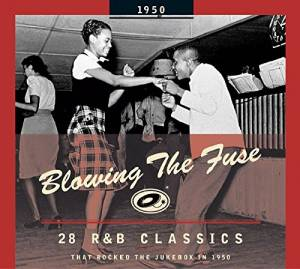 Cover - Calvin Boze: Blowing The Fuse 1950 - 28 R&B Classics That Rocked The Jukebox In 1950