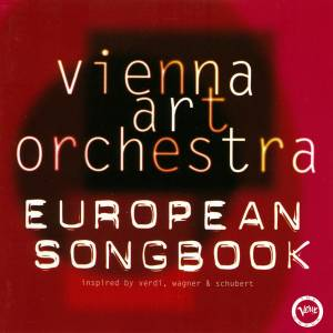 Cover - Vienna Art Orchestra: European Songbook - Inspired By Verdi, Wagner & Schubert