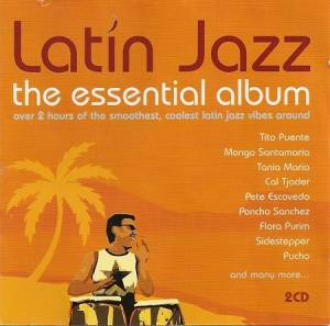 Latin Jazz - The Essential Album - Cover