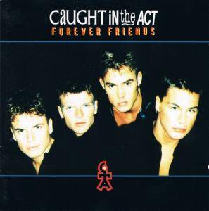 Cover - Caught In The Act: Forever Friends