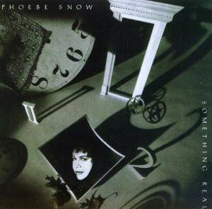 Cover - Phoebe Snow: Something Real