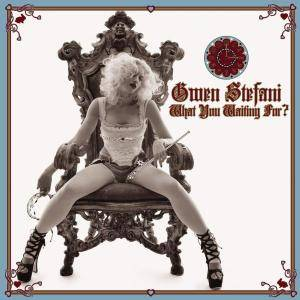 Cover - Gwen Stefani: What You Waiting For?