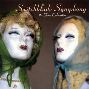 Cover - Switchblade Symphony: Three Calamities And More, The