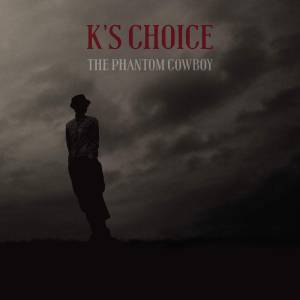 Cover - K's Choice: Phantom Cowboy, The