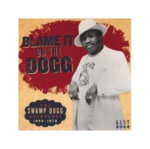 Blame It On The Dogg - The Swamp Dogg Anthology 1968-1978 - Cover