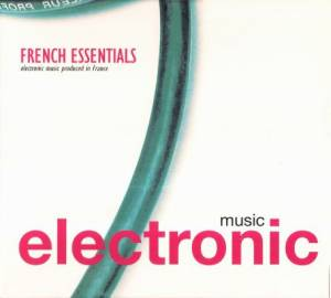 Cover - Jackson & His Computer Band: French Essentials: Electronic Music Produced In France