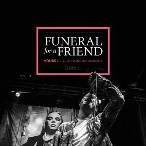 Funeral For A Friend: Hours / Live At Islington Academy - Cover