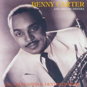Cover - Benny Carter & His Orchestra: Benny Carter And His Orchestra