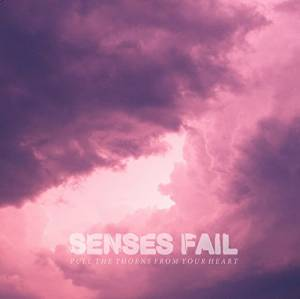 Cover - Senses Fail: Pull The Thorns From Your Heart