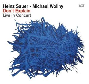 Cover - Heinz Sauer & Michael Wollny: Don't Explain - Live In Concert