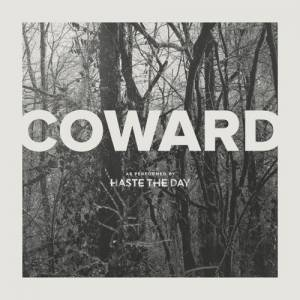 Cover - Haste The Day: Coward