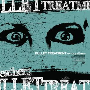 Bullet Treatment: Ex​-​breathers - Cover