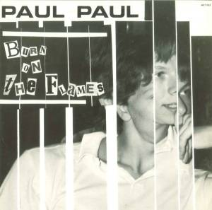 Cover - Paul Paul: Burn On The Flames